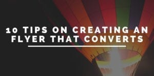 10 tips on creating an flyer that converts